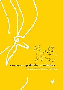 PEDRINHAS MIUDINHAS - ENSAIOS SOBRE RUAS, ALDEIAS E TERREIROS
