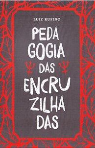 PEDAGOGIA DAS ENCRUZILHADAS