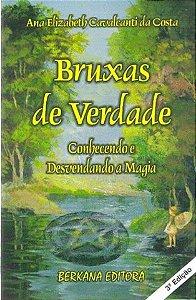 BRUXAS DE VERDADE - Conhecendo e Desvendando a Magia