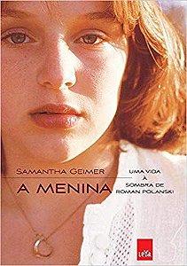 A Menina: Uma Vida À Sombra De Roman Polansk