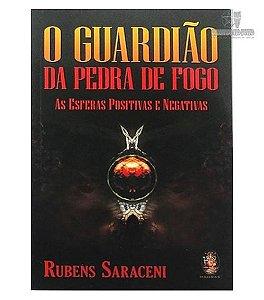 O Guardião da Pedra de Fogo - As Esferas Positivas e Negativas