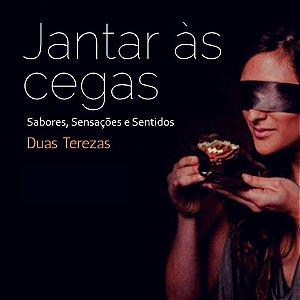 Jantar às Cegas - Sabores, Sensações e Sentidos - 11/04/2018