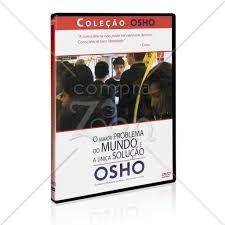 OSHO O MAIOR PROBLEMADO MUNDO E A ÚNICA SOLUÇÃO DVD