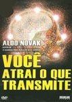 VOCÊ ATRAI O QUE TRANSMITE DVD