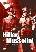 HITLER & MUSSOLINI AMIZADE NEFASTA DVD