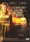UMA CANÇÃO DE AMOR PARA BOBBY LONG DVD
