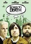 BORED TO DEATH DVD