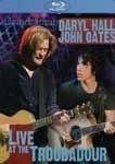 DARYL HALL & JOHN OATES-LIVE AT THE TROUBADOUR (BLU-RAY)