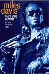 MILES DAVIS THAT´S WHAT HAPPENED LIVE IN GERMANY DVD