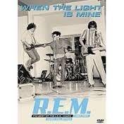 R.E.M. WHEN THE LIGHT IS MINE DVD