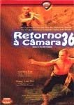 RETORNO À CAMARA 36 DVD