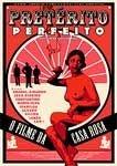 PRETÉRITO PERFEITO DVD