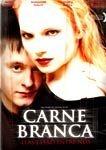 CARNE BRANCA DVD