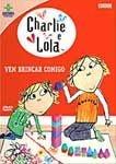 CHARLIE E LOLA , VE BRINCAR COMIGO DVD