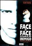 FACE  A FACE COM O INIMIGO DVD