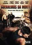 GUERREIROS DA MORTE DVD