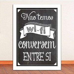 Quadro - Não Temos Wifi Conversem Entre Si