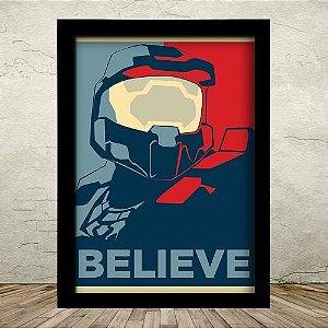 Poster com Moldura - Halo Believe