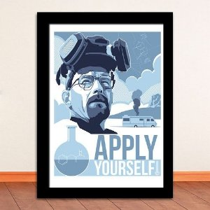 Poster com Moldura - Breaking Bad Apply Yourself