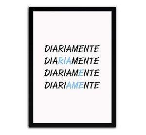 Poster com Moldura - Frase Diariamente Ria E Ame