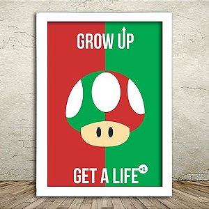 Poster com Moldura - Grow Up, Get a Life