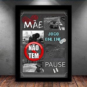 Poster com Moldura - Mãe, Jogo Online Não Tem Pause