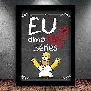 Poster com Moldura - Eu Amo Séries
