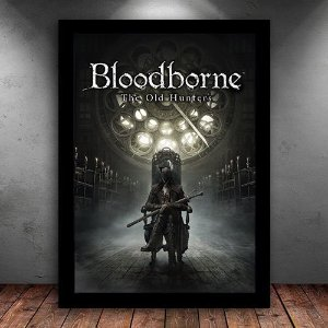 Poster com Moldura - Bloodborne The Old Hunters