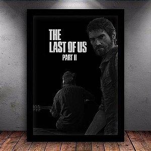 Poster com Moldura -The Last Of Us Part 2