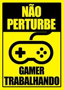 Placa MDF - Não Perturbe Gamer Trabalhando