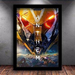 Poster com Moldura - Anthem