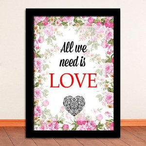 Poster com Moldura - All We Need Is Love