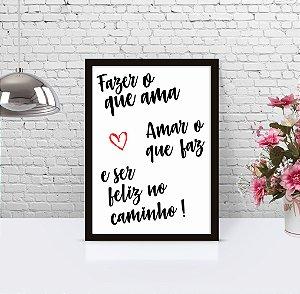 Poster com Moldura - Frase Fazer O Que Ama