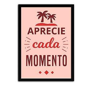 Quadro - Aprecie Cada Momento