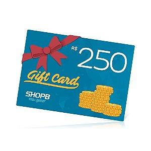 Vale Presente ShopB - R$ 250,00