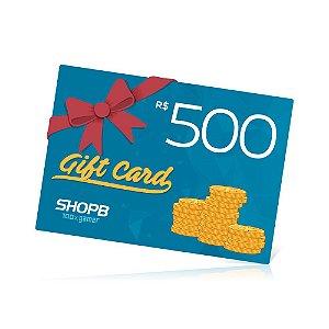 Vale Presente ShopB - R$ 500,00