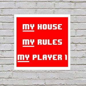 Placa de Parede Decorativa: My House, My Rules, My Player 1 - ShopB
