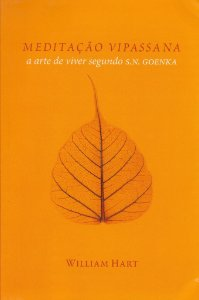 01 - Meditação Vipassana: a arte de viver segundo S.N. Goenka