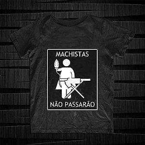 CAMISA MACHISTAS NÃO PASSARÃO