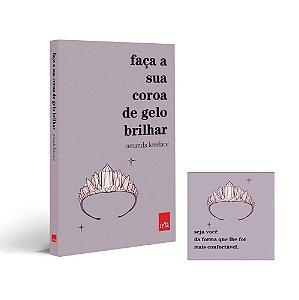 FACA SUA COROA DE GELO BRILHAR - COM BRINDE - LEYA