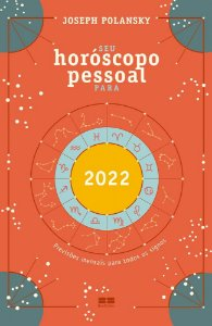 SEU HOROSCOPO PESSOAL PARA 2022 - BEST SELLER