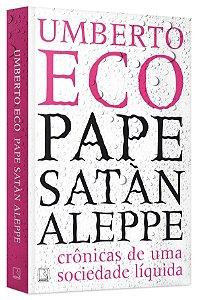 Pape Satàn Aleppe-Crônicas de uma Sociedade Líquida
