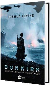 Dunkirk-A História Real por Trás do Filme