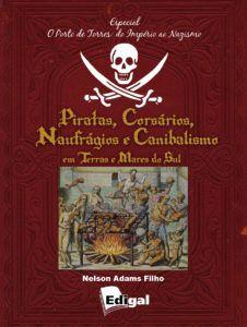 Livro Piratas, Corsários, Naufrágios e Canibalismo em Terras e Mares do Sul
