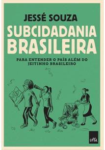 Subcidadania Brasileira-Para Enternder o País Além do Jeitinho Brasileiro