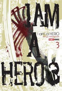 I AM A HERO VOL. 03