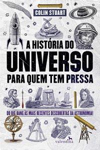 História do Universo Para Quem Tem Pressa