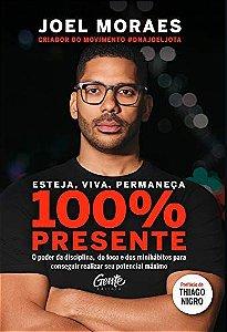 Esteja Viva Permaneça 100% Presente