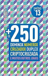 LIVRO - MAIS DE 250 DOMINOX NUMEROX CRUZADOX DUPLEX CRIPTOCRUZADA - LIVRO 13 - COQUETEL