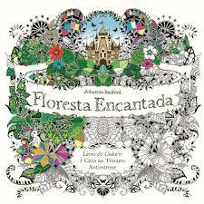 Floresta encantada - livro de colorir - antiestresse